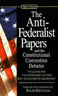 Anti-Federalist Papers and the Constitutional Convention Debates by Turtleback Books (Hardback, 2003)