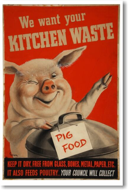 We Want Your Kitchen Waste - Pig Food - NEW Vintage Reprint POSTER