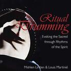 Ritual drumming: Evoking the Sacred Through Rhythms of the Spirit by Mishlen Linden, Louis Martinie (Paperback, 2005)
