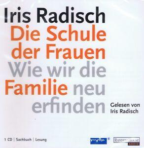 Iris-Radisch-Die-Schule-der-Frauen-Wie-wir-die-Familie-neu-erfinden-CD-NEU
