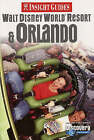 Walt Disney World Resort and Orlando Insight Guide by Brian Bell (Paperback, 2002)
