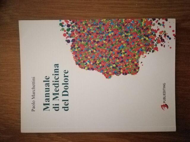 9788894114713 Manuale di medicina del dolore - Paolo Marchettini