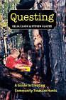 Questing: A Guide to Creating Community Treasure Hunts by Steven Glazer, Delia Clark (Paperback, 2006)