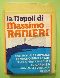 Stereo 8 Cartridge Musicassetta LA NAPOLI DI MASSIMO RANIERI no lp cd mc dvd vhs