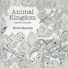 Animal Kingdom: Color Me, Draw Me by Millie Marotta (Paperback / softback, 2014)