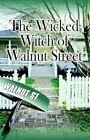 Wicked Witch of Walnut Street 9781588516244 by Martha Mott Vaughan Hughes Book