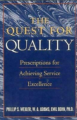 Quest for Quality : Prescriptions for Achieving Service Excellence