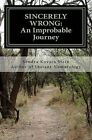 Sincerely Wrong: An Improbable Journey by Sandra Kovacs Stein (Paperback / softback, 2011)