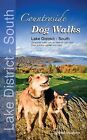 Countryside Dog Walks - Lake District South: 20 Graded Walks with No Stiles for Your Dogs by Erwin Neudorfer, Gilly Seddon (Paperback, 2013)