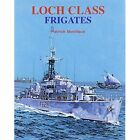 Loch Class Frigates by Patrick Boniface (Hardback, 2013)