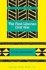 The First Liberian Civil War von Jr. George Klay Kieh (2007, Taschenbuch)