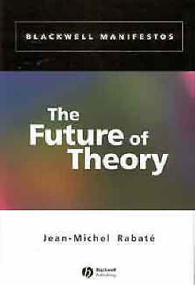 1 of 1 - The Future of Theory (Blackwell Manifestos)-ExLibrary