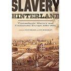 Slavery Hinterland: Transatlantic Slavery and Continental Europe, 1680-1850 by Felix Brahm, Eve Rosenhaft (Paperback, 2016)