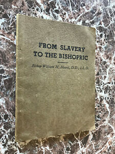 From Slavery to the Bishopric, William Heard 1937 Abolition Slavery Narrative