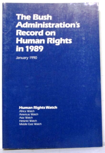 The Bush Administration's Record on Human Rights in 1989 - January 1990