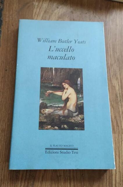 L'uccello Maculato William Butler Yeats Studio Tesi 1990