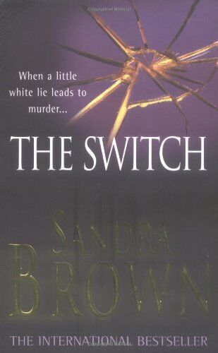 The Switch By Sandra Brown. 9780749932558