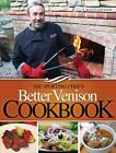 The Sporting Chef's Better Venison Cookbook by Scott Leysath (2012, Paperback)