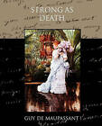 Strong as Death by Guy de Maupassant (Paperback / softback, 2009)