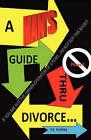 A Man's Guide Thru Divorce by Ed Hubley (Paperback / softback, 2010)