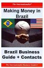Making Money in Brazil: Brazil Business Guide and Contacts by Patrick W Nee (Paperback / softback, 2012)
