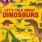 Let's Talk about Dinosaurs by Boxer Books (Hardback, 2015)