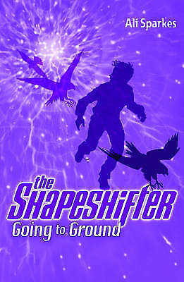 Going to Ground: The Shapeshifter 3: Shapeshifter Bk. 3, Ali Sparkes | Paperback