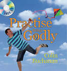 Practise Being Godly by Colin Buchanan (Mixed media product, 2008)