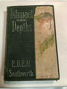 Ishmael Or In The Depths By E D E N Southworth Hurst Co 1884 Antique Ebay