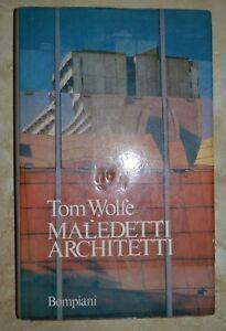 TOM-WOLFE-MALEDETTI-ARCHITETTI-ED-BOMPIANI-ANNO-1982-PRIMA-ED-TT