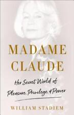 The Finishing School : Madame Claude and Her Secret World of Pleasure, Privilege, and Power by William Stadiem (2018, Hardcover)
