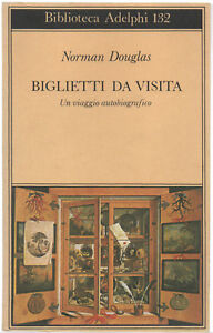Norman-Douglas-BIGLIETTI-DA-VISITA-ed-Biblioteca-Adelphi-n-132-1983-cop-morb