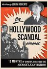 The Hollywood Scandal Almanac: 12 Months of Sinister, Salacious and Senseless History! by Jerry Roberts (Paperback / softback, 2012)