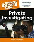 The Complete Idiot's Guide to Private Investigating by Steven Kerry Brown (Paperback, 2013)