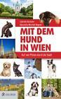 Mit dem Hund in Wien von Alexandra Wischall-Wagner und Gabriele Hasmann (2015, Taschenbuch)