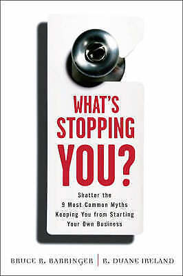 1 of 1 - Barringer, Bruce, What's Stopping You?: Shatter the 9 Most Common Myths Keeping