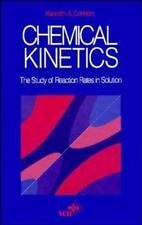 Chemical Kinetics : The Study of Reaction Rates in Solution by Kenneth A....