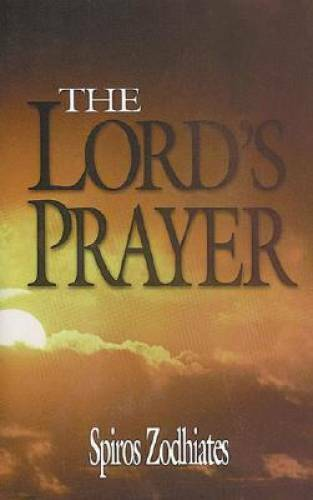 Lords Prayer - Paperback By Zodhiates, Spiros - GOOD