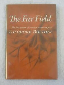 Theodore Roethke THE FAR FIELD Last Poems Doubleday 1964
