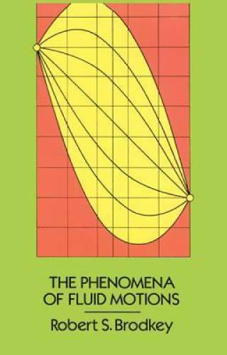 The Phenomena of Fluid Motions - Paperback By Robert S. Brodkey - ACCEPTABLE