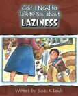 God I Need to Talk to You About Laziness by Susan K Leigh 9780758608123