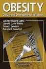 Obesity: Dietary and Developmental Influences by Taylor & Francis Inc (Hardback, 2006)