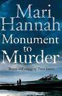 Monument to Murder by Mari Hannah (Hardback, 2013)