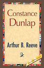 Constance Dunlap by Arthur B Reeve, Arthur Benjamin Reeve (Hardback, 2008)