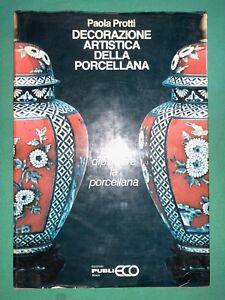 Paola-Protti-Decorazione-artistica-della-porcellana-1981-Edizioni-PubliEco