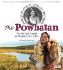 The Powhatan: The Past and Present of Virginia's First Tribes by Danielle Smith-Llera (Paperback / softback, 2016)