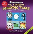 Basher Science: The Complete Periodic Table: All the Elements with Style by Dan Green, Adrian Dingle, Simon Basher (Hardback, 2015)