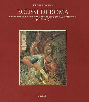Eclissi Di Roma Pittura Murale A Roma E Nel Lazio Da Bonifacio Viii A Martino V Ebay