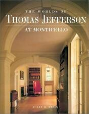 Worlds of Thomas Jefferson at Monticello by Susan R. Stein (1993, Hardcover)