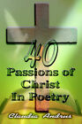 40 Passions of Christ in Poetry by Claudia Andrus (Paperback / softback, 2004)